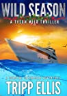 Wild Season: A Coastal Caribbean Adventure (Tyson Wild Thriller Book 22)
