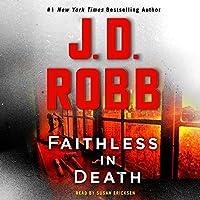 Faithless in Death: An Eve Dallas Novel (In Death, #52)