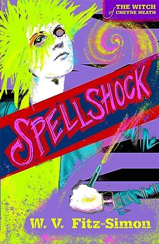 Spellshock (The Witch of Cheyne Heath #3)