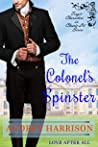The Colonel's Spinster: A Regency Romance (Tragic Characters in Classic Lit)