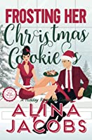 Frosting Her Christmas Cookies (Frost Brothers Book 3)