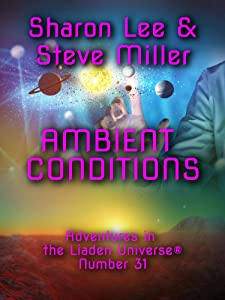 Ambient Conditions (Adventures in the Liaden Universe® Book 31)