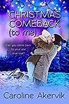 Christmas Comeback (To Me): A Sweet Holiday Romance