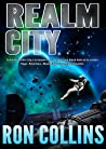 Realm City by Ron Collins