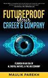 Futureproof Your Career and Company by Maulik Parekh