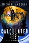 Calculated Risk (P.I.V.O.T. Lab Chronicles Book 2)