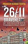 26/11 BRAVEHEART: My Encounter with Terrorists That Night