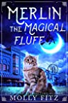 Merlin the Magical Fluff (Merlin the Magical Fluff #1)