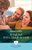 The Single Dad's Holiday Wish (Mills & Boon Medical)