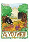 As You Wish!: A Heroic Anthology of All the Good Parts (Rogue Blades Presents Book 4)