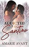 Addicted to Santi...