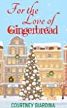 For the Love of Gingerbread: sweet holiday romance