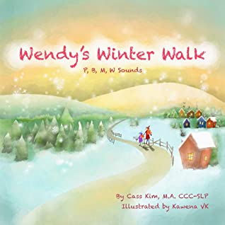 Wendy's Winter Walk: P, B, M, W Sounds (Phonological and Articulation Children's Books)