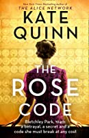 The Rose Code: the most thrilling WW2 historical Bletchley Park novel of 2020 from the bestselling author