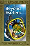 Beyond Esoteric: Escaping Prison Planet (Esoteric Series)