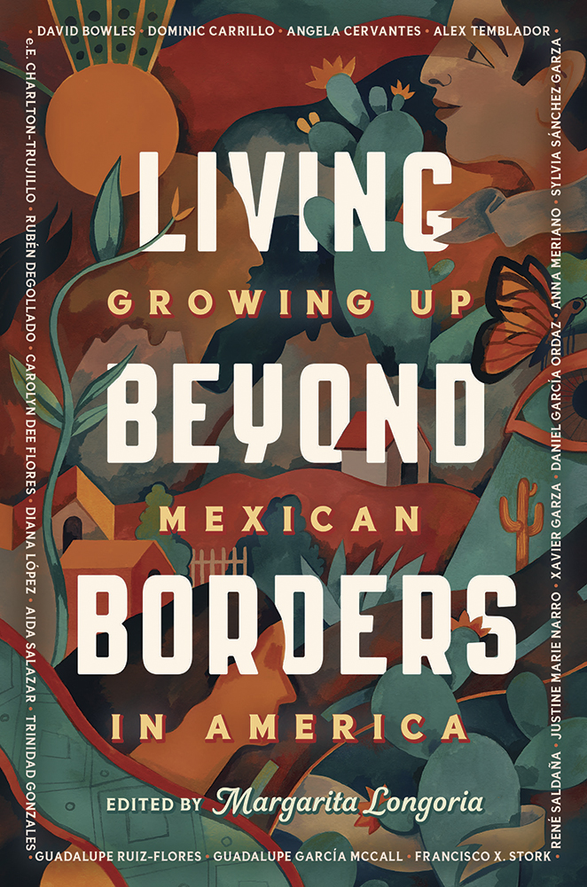 Living Beyond Borders: Stories About Growing Up Mexican in America
