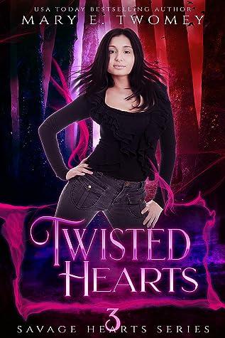 Twisted Hearts (Savage Hearts, #3)