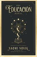 Una educación mortal (Escolomancia, #1)