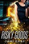 Risky Goods (Arcane Transporter, #2)