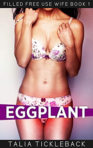 Eggplant (Filled Free Use Wife Book 1)