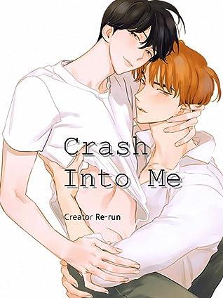 Crash Into Me Vol 1 - Yaoi Manga