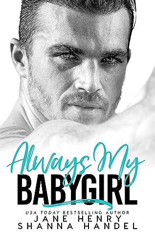 Always My Babygirl by Jane Henry and Shanna Handel