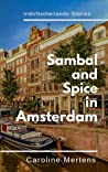 Sambal and Spice in Amsterdam (IndoNetherlands Stories)