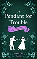 A Pendant for Trouble (Lady Diviner, #0.5)