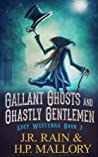 Gallant Ghosts and Ghastly Gentleman (Lucy Westenra, #2)
