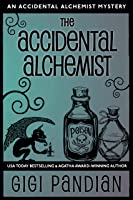 The Accidental Alchemist (An Accidental Alchemist Mystery, 1)