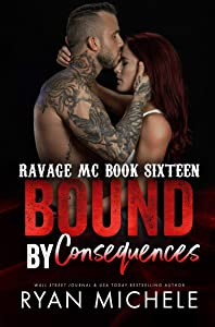 Bound by Consequences (Ravage MC Bound, #7)