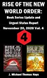 Rise of the New World Order: Book Series Update and Urgent Status Report: Vol. 4 (Rise of the New World Order Status Report)