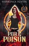 Pure Poison (Purity Wellman Book 1)