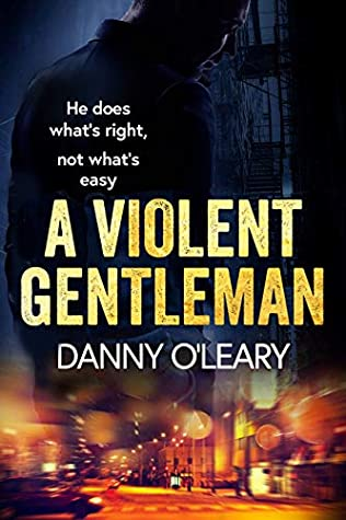 A Violent Gentleman by Danny  O'Leary