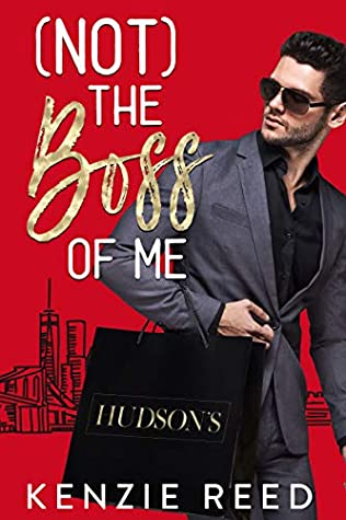 (Not) The Boss of Me by Kenzie Reed