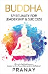 BUDDHA: Spirituality For Leadership & Success