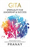GITA: Spirituality For Leadership & Success