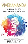 VIVEKANANDA: Spirituality For Leadership & Success