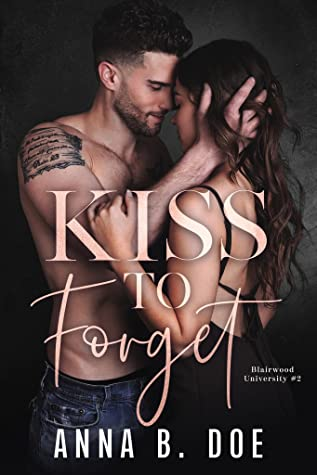Kiss To Forget (Blairwood University, #2)