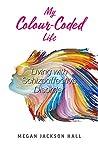 My Colour-Coded Life by Megan Jackson Hall