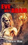 Eve Not Adam