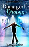 Damaged Dreams (The Council Series Book #1)