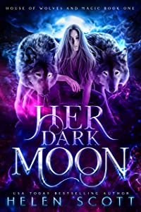 Her Dark Moon (House of Wolves and Magic, #1)