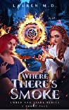 Where There's Smoke : A Sword & Sorcery Epic Fantasy Short Tale (Ember and Spark)