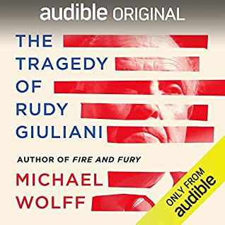 The Tragedy of Rudy Giuliani by Michael Wolff