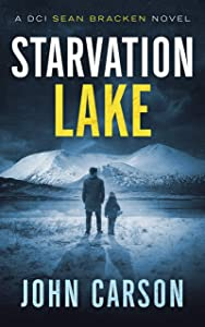 Starvation Lake (DCI Sean Bracken, #1)