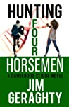 Hunting Four Horsemen: A Dangerous Clique Novel