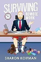 Surviving Remote Work