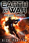 Primary Targets (Earth at War #2)