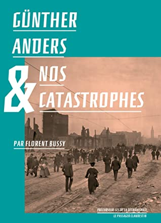 Günther Anders et nos catastrophes